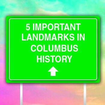 5 mportant columbus history